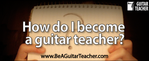 How do I become a guitar teacher?