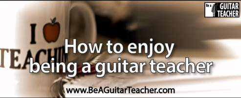 How to enjoy being a guitar teacher