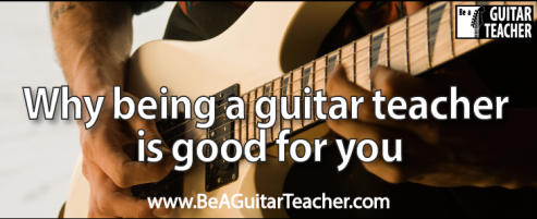 Why being a guitar teacher is good for you