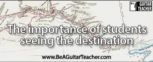 importance of guitar students seeing the destination